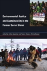 Environmental Justice and Sustainability in the Former Soviet Union - eBook