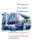Personal, Portable, Pedestrian - Mobile Phones in Japanese Life - eBook