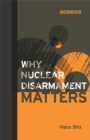 Why Nuclear Disarmament Matters - eBook
