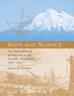 Ships and Science : The Birth of Naval Architecture in the Scientific Revolution, 1600-1800 - eBook