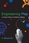 Engineering Play : A Cultural History of Children's Software - eBook