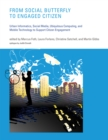From Social Butterfly to Engaged Citizen : Urban Informatics, Social Media, Ubiquitous Computing, and Mobile Technology to Support Citizen Engagement - eBook