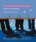 The Game Design Reader : A Rules of Play Anthology - eBook