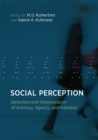 Social Perception : Detection and Interpretation of Animacy, Agency, and Intention - eBook