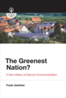 The Greenest Nation? : A New History of German Environmentalism - eBook