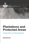 Plantations and Protected Areas : A Global History of Forest Management - eBook
