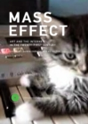 Mass Effect : Art and the Internet in the Twenty-First Century - eBook