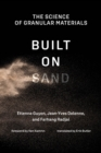 Built on Sand : The Science of Granular Materials - eBook
