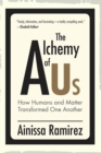 The Alchemy of Us : How Humans and Matter Transformed One Another - eBook