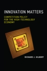 Innovation Matters : Competition Policy for the High-Technology Economy - eBook