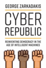 Cyber Republic : Reinventing Democracy in the Age of Intelligent Machines - eBook
