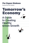 Tomorrow's Economy : A Guide to Creating Healthy Green Growth - eBook