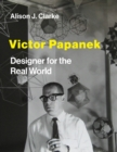Victor Papanek : Designer for the Real World - eBook