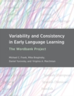 The Variability and Consistency in Early Language Learning : The Wordbank Project - eBook