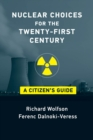 Nuclear Choices for the Twenty-First Century : A Citizen's Guide - eBook