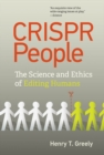 CRISPR People : The Science and Ethics of Editing Humans - eBook