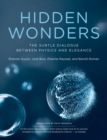Hidden Wonders : The Subtle Dialogue Between Physics and Elegance - eBook