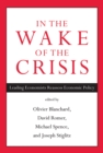In the Wake of the Crisis : Leading Economists Reassess Economic Policy - Book