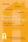 Housing Partnerships : A New Approach to a Market at a Crossroads - Book