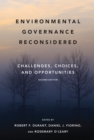 Environmental Governance Reconsidered : Challenges, Choices, and Opportunities - Book