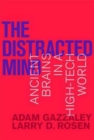 The Distracted Mind : Ancient Brains in a High-Tech World - Book