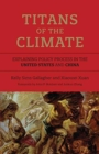 Titans of the Climate : Explaining Policy Process in the United States and China - Book