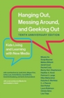 Hanging Out, Messing Around, and Geeking Out : Kids Living and Learning with New Media - Book