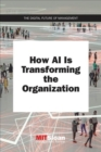 How AI Is Transforming the Organization - Book