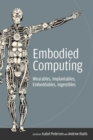 Embodied Computing : Wearables, Implantables, Embeddables, Ingestibles - Book