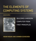 The Elements of Computing Systems, second edition : Building a Modern Computer from First Principles - Book