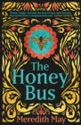 The Honey Bus : A Memoir of Loss, Courage and a Girl Saved by Bees - Book