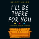 I'll Be There For You - eAudiobook