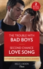 The Trouble With Bad Boys / Second Chance Love Song : The Trouble with Bad Boys / Second Chance Love Song (Dynasties: Beaumont Bay) - Book