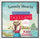 Destination Thailand (The Lonely Hearts Travel Club, Book 1) - eAudiobook