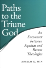 Paths to the Triune God : An Encounter Between Aquinas and Recent Theologies - Book