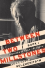 Between Two Millstones, Book 1 : Sketches of Exile, 1974-1978 - Book