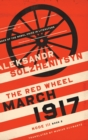 March 1917 : The Red Wheel, Node III, Book 2 - Book
