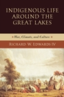 Indigenous Life around the Great Lakes : War, Climate, and Culture - Book