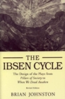Ibsen Cycle : The Design of the Plays from Pillars of Society to When We Dead Awaken - Book