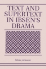 Text and Supertext in Ibsen's Drama - Book