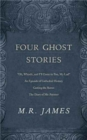 "Four Ghost Stories : ""'Oh, Whistle, and I'll Come to You, My Lad'""; ""An Episode of Cathedral History""; ""Casting the Runes""; and ""The Diary of Mr. Poynter"" - Book"