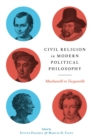 Civil Religion in Modern Political Philosophy : Machiavelli to Tocqueville - eBook