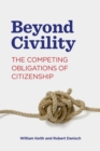 Beyond Civility : The Competing Obligations of Citizenship - eBook