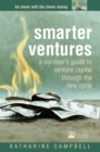 Smarter Ventures : A survivor's guide to venture capital through the cycle - Book