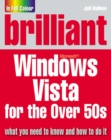Brilliant Microsoft Windows Vista for the Over 50s - Book