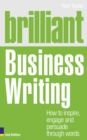 Brilliant Business Writing 2e : How to inspire, engage and persuade through words - Book