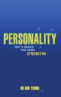 Personality : How to Unleash Your Hidden Strengths - eBook