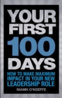 Your First 100 Days : How to make maximum impact in your new leadership role - Book