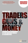 Traders, Guns and Money : Knowns and Unknowns in the Dazzling World of Derivatives - Book