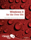 Windows 8 for the Over 50s In Simple Steps - Book